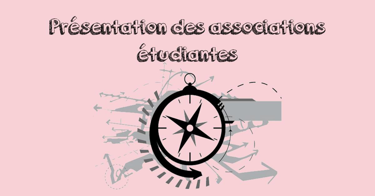 Présentation des associations étudiantes